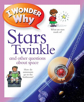 I Wonder Why Stars Twinkle By Stott, Carole