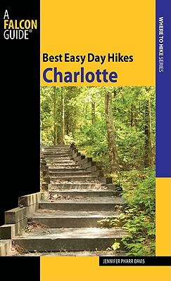 Best Easy Day Hikes Charlotte By Davis, Jennifer Pharr